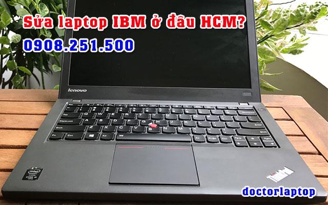 Sửa chữa laptop IBM ở đâu uy tín TP HCM - 1