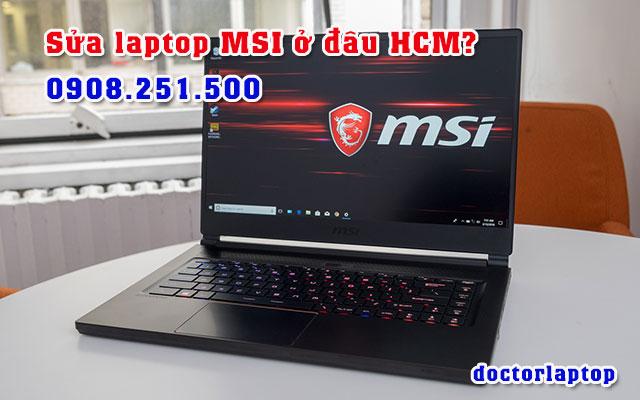 Sửa chữa laptop MSI ở đâu uy tín TP HCM - 1