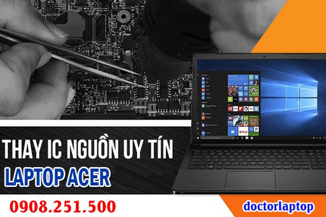 Sửa laptop Acer hư nguồn hư IC nguồn mở nguồn không lên - 1