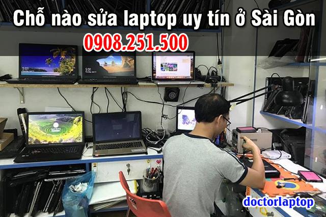 Chỗ nào sửa laptop uy tín ở Sài Gòn - 1