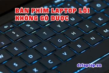 Bàn phím laptop Asus thường bị các lỗi hư hỏng thường gặp