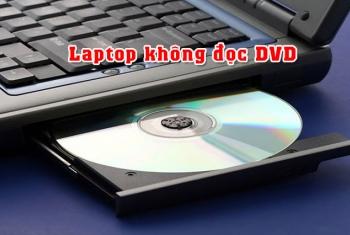 Laptop LG không đọc DVD, không đọc CD, kén đĩa