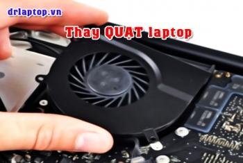 Thay, Sửa quạt laptop kêu to máy nóng hoặc không chạy