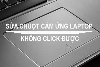 Sửa chuột laptop không di chuyển được, laptop bị đơ chuột