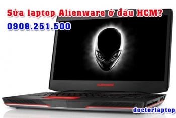 Sửa chữa laptop Alienware ở đâu uy tín TP. HCM