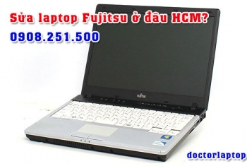 Sửa chữa laptop Fujitsu ở đâu uy tín TP. HCM