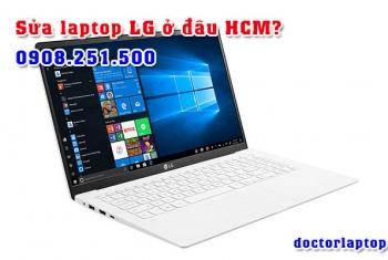 Sửa chữa laptop LG ở đâu uy tín TP. HCM