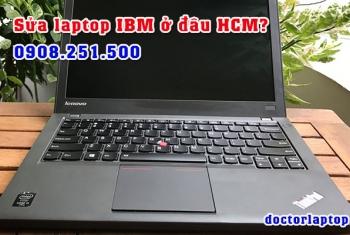 Sửa chữa laptop IBM ở đâu uy tín TP. HCM