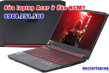 Sửa chữa laptop Acer ở đâu uy tín TP. HCM