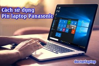 Hướng dẫn sử dụng pin laptop Panasonic hiệu quả nhất