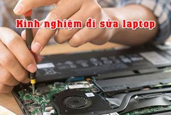 Kinh nghiệm đi sửa laptop và một số lưu ý tránh lừa đảo