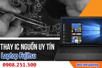 Sửa laptop Fujitsu hư nguồn, hư IC nguồn, mở nguồn không lên