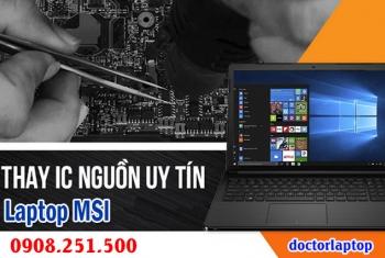 Sửa laptop MSI hư nguồn, hư IC nguồn, mở nguồn không lên