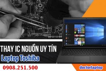 Sửa laptop Toshiba hư nguồn, hư IC nguồn, mở nguồn không lên