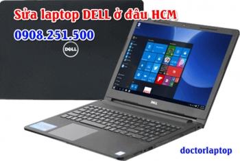 Sửa chữa laptop Dell ở đâu uy tín TP. HCM