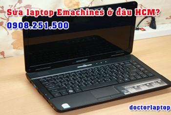 Sửa chữa laptop Emachines ở đâu uy tín TP. HCM
