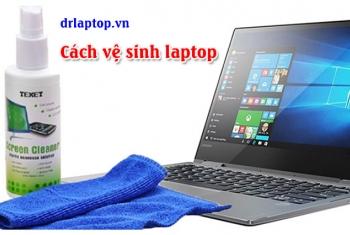 Vệ sinh laptop Dell, hướng dẫn vệ sinh máy laptop Dell