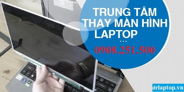 Thay màn hình laptop chính hãng lấy liền ở tphcm