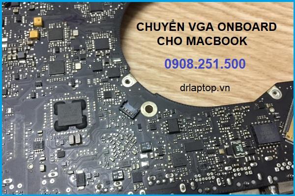 Chuyển VGA Macbook uy tín lấy liền tại TPHCM
