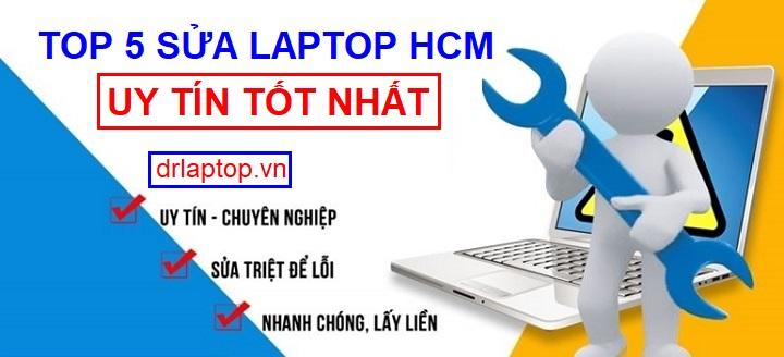 Top 5 địa chỉ sửa laptop uy tín tốt nhất tại TPHCM