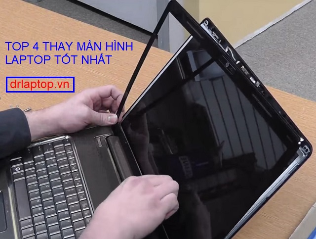 Top 4 trung tâm thay màn hình laptop giá rẻ tốt nhất TPHCM